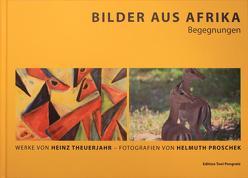 Bilder aus Afrika – Begegnungen von Probst,  Volker, Proschek,  Heidrun, Proschek,  Helmuth