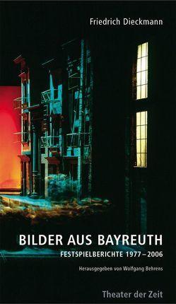 Bilder aus Bayreuth von Behrens,  Wolfgang, Dieckmann,  Friedrich