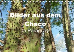 Bilder aus dem Chaco in Paraguay (Tischkalender 2021 DIN A5 quer) von Kristin von Montfort,  Gräfin
