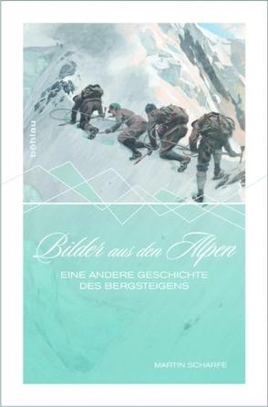 Bilder aus den Alpen von Scharfe,  Martin