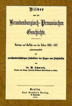 Bilder aus der Brandenburgisch-Preussischen Geschichte, Berlin 1875 von Becker,  Klaus-Dieter, Schwartz,  Wilhelm
