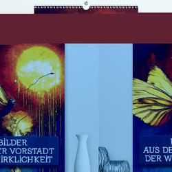 Bilder aus der Vorstadt der Wirklichkeit (Premium, hochwertiger DIN A2 Wandkalender 2020, Kunstdruck in Hochglanz) von Toepfer,  Matthias