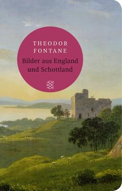 Bilder aus England und Schottland von Fontane,  Theodor, Hosemann,  Jürgen