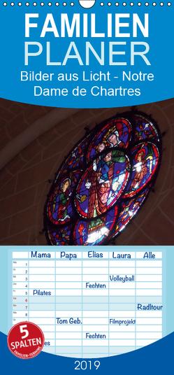 Bilder aus Licht – Notre Dame de Chartres – Familienplaner hoch (Wandkalender 2019 , 21 cm x 45 cm, hoch) von Olessak,  Gudrun