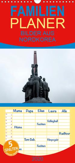 BILDER AUS NORDKOREA – Familienplaner hoch (Wandkalender 2020 , 21 cm x 45 cm, hoch) von Joest,  Oliver