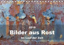 Bilder aus Rost – Im Lauf der ZeitAT-Version (Tischkalender 2018 DIN A5 quer) von Hilmer-Schröer + Ralf Schröer,  B.