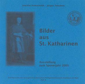 Bilder aus St. Katharinen von Proescholdt,  Joachim, Telschow,  Jürgen