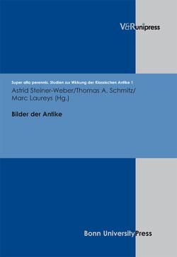 Bilder der Antike von Laureys,  Marc, Schmitz,  Thomas, Steiner-Weber,  Astrid