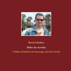 Bilder der Anwälte von Schubert,  Bernd