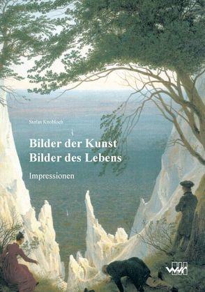 Bilder der Kunst Bilder des Lebens von Knobloch,  Stefan