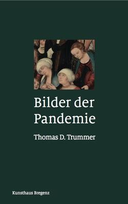 Bilder der Pandemie. 50 Bildbetrachtungen von Trummer,  Thomas D.