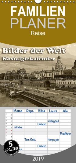 Bilder der Welt, Nostalgiekalender – Familienplaner hoch (Wandkalender 2019 , 21 cm x 45 cm, hoch) von Seifert,  Birgit