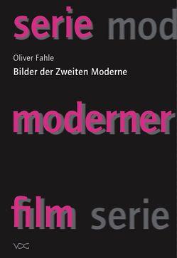 Bilder der Zweiten Moderne von Fahle,  Oliver