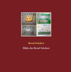 Bilder des Bernd Schubert von Schubert,  Bernd