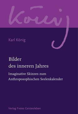 Bilder des inneren Jahres von König,  Karl, Lindenberg,  Christof-Andreas, Steel,  Richard