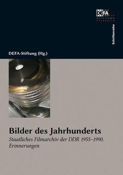 Bilder des Jahrhunderts von DEFA-Stiftung, Hahm,  Eva, Karnstädt,  Hans, Klaue,  Wolfgang, Schulz,  Günter