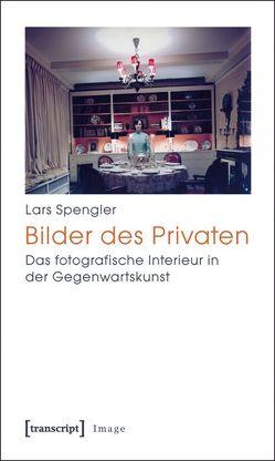 Bilder des Privaten von Spengler,  Lars