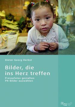 Bilder, die ins Herz treffen von Herbst,  Dieter Georg