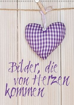Bilder, die von Herzen kommen (Wandkalender 2018 DIN A3 hoch) von Haase,  Andrea