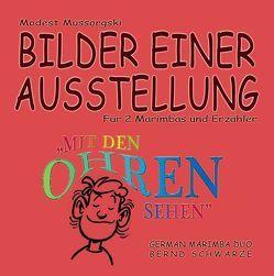 Bilder einer Ausstellung von Marimba Duo,  German, Mussorgski,  Modest, Schwarz,  Andreas, Schwarze,  Bernd