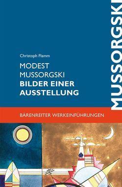 Modest Mussorgski. Bilder einer Ausstellung von Flamm,  Christoph