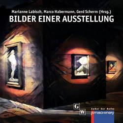 Bilder einer Ausstellung von Habermann,  Marco, Labisch,  Marianne, Scherm,  Gerd