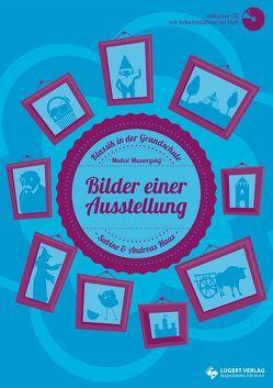 Bilder einer Ausstellung Mediapaket (Schülerheft, Lehrerheft und CD) von Haas,  Andreas, Haas,  Sabine