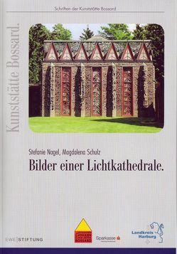 Bilder einer Lichtkathedrale von Nagel,  Stefanie, Schulz,  Magdalena, Stefanie,  Nagel, Wiese,  Rolf, Wohlthat,  Harald, Wolf,  Hans-Georg