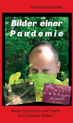 Bilder einer Pandemie von NichtGanzDichter,  ...