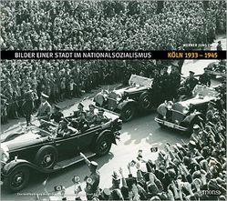 Bilder einer Stadt im Nationalsozialismus von Jung,  Werner