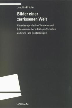 Bilder einer zerrissenen Welt von Broecher,  Joachim