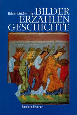 Bilder erzählen Geschichte von Altrichter,  Helmut