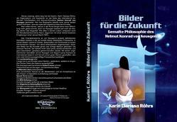 Bilder für die Zukunft von Keusgen,  Helmut Konrad von, Röhrs,  Karin Clarissa