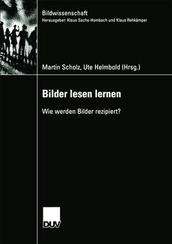 Bilder lesen lernen von Helmbold,  Ute, Scholz,  Martin