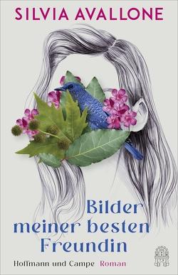 Bilder meiner besten Freundin von Avallone,  Silvia, von Killisch-Horn,  Michael