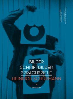 Bilder Schriftbilder Sprachspiele – Heinrich Schürmann von Maxwill,  Arnold, Schürmann,  Heinrich