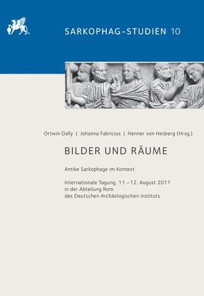Bilder und Räume von Dally,  Ortwin, Fabricius,  Johanna, Hesberg,  Henner von