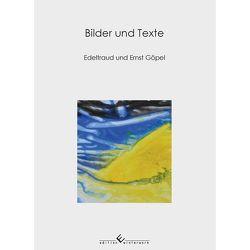 Bilder und Texte von und Ernst Göpel,  Edeltraud