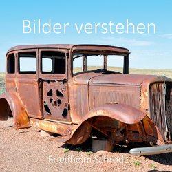 Bilder verstehen von Schrodt,  Friedhelm Albert