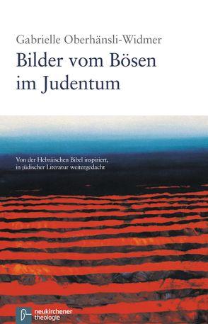 Bilder vom Bösen im Judentum von Oberhänsli-Widmer,  Gabrielle