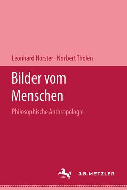 Bilder vom Menschen von Horster,  Leonhard, Tholen,  Norbert
