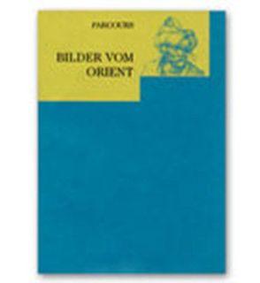Bilder vom Orient von Gaßner Hubertus, Koch,  Marion