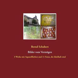 Bilder vom Vermögen von Schubert,  Bernd