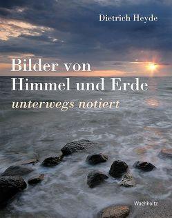Bilder von Himmel und Erde von Heyde,  Dietrich