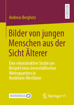 Bilder von jungen Menschen aus der Sicht Älterer von Bergholz,  Andreas