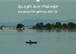 Bilder zum Träumen – Faszination Afrika: Boote (Posterbuch DIN A3 quer) von und Bernhard Kiesow,  Tanja