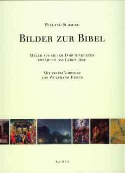 Bilder zur Bibel von Huber,  Wolfgang, Schmied,  Wieland
