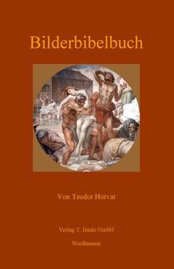 Bilderbibelbuch von Horvat,  Teodor