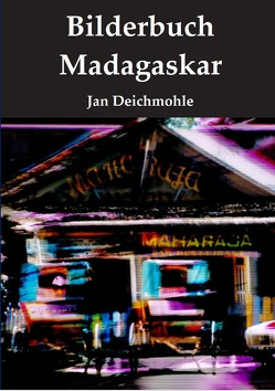 Bilderbuch Madagaskar von Deichmohle,  Jan