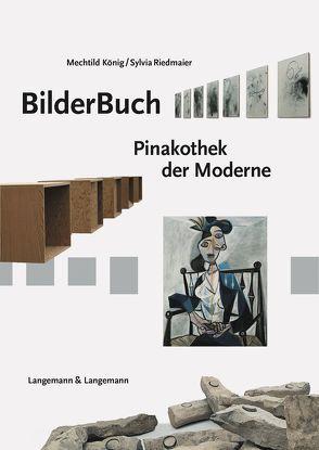 BilderBuch Pinakothek der Moderne München von König,  Mechtild, Riedmaier,  Sylvia